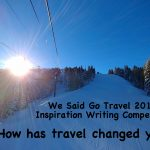 How has TRAVEL Changed your LIFE? WSGT 2017 inspiration writing award