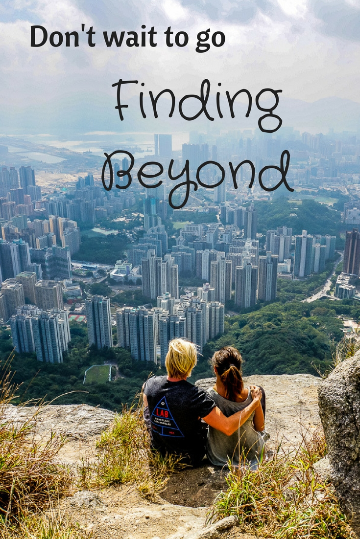 Don't wait to go Finding Beyond: An interview with England's most avid travelers!