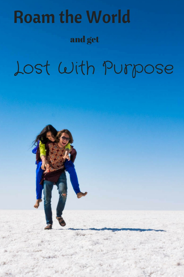 Roam the world and be Lost With Purpose!