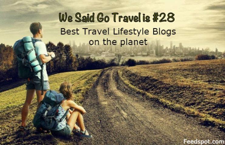 We Said Go Travel #28 Best Travel Lifestyle Blog