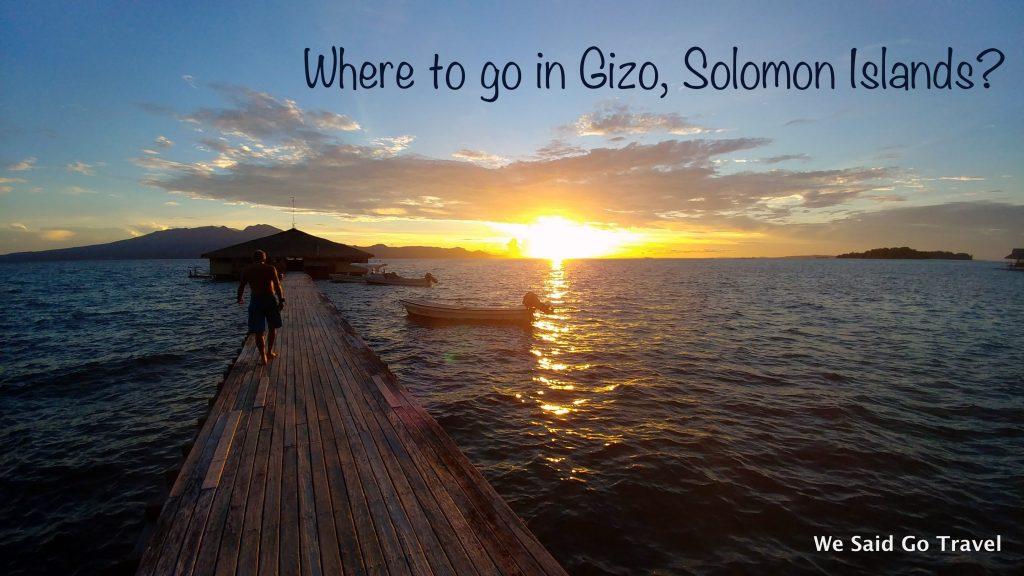Where to Go in Gizo, Solomon Islands?
