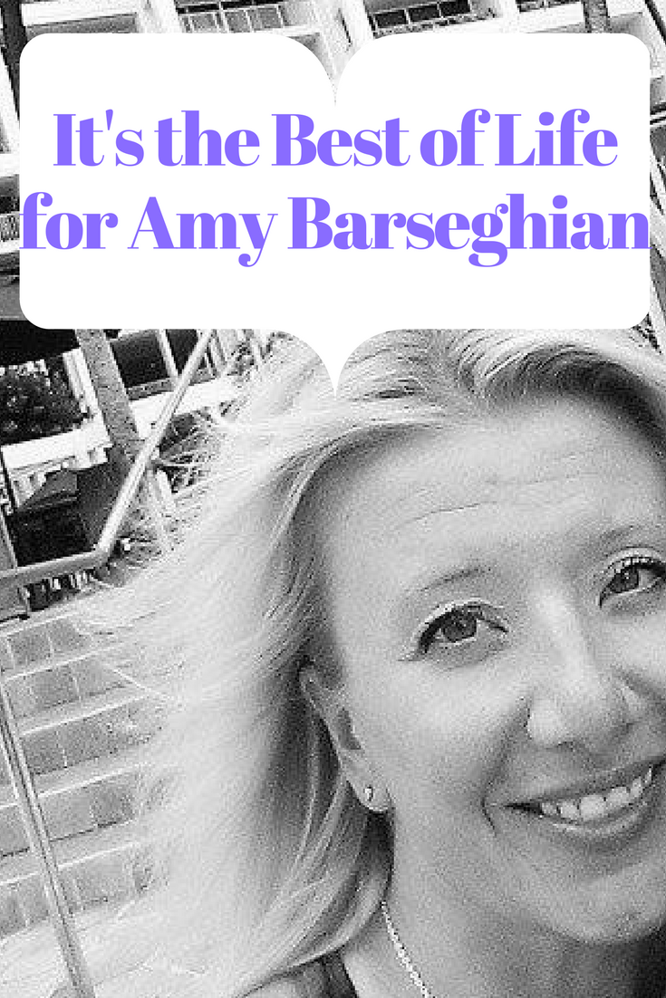 Why does Amy Barseghian have The Best of Life?