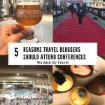 5 Reasons Travel Bloggers Should Attend Conferences