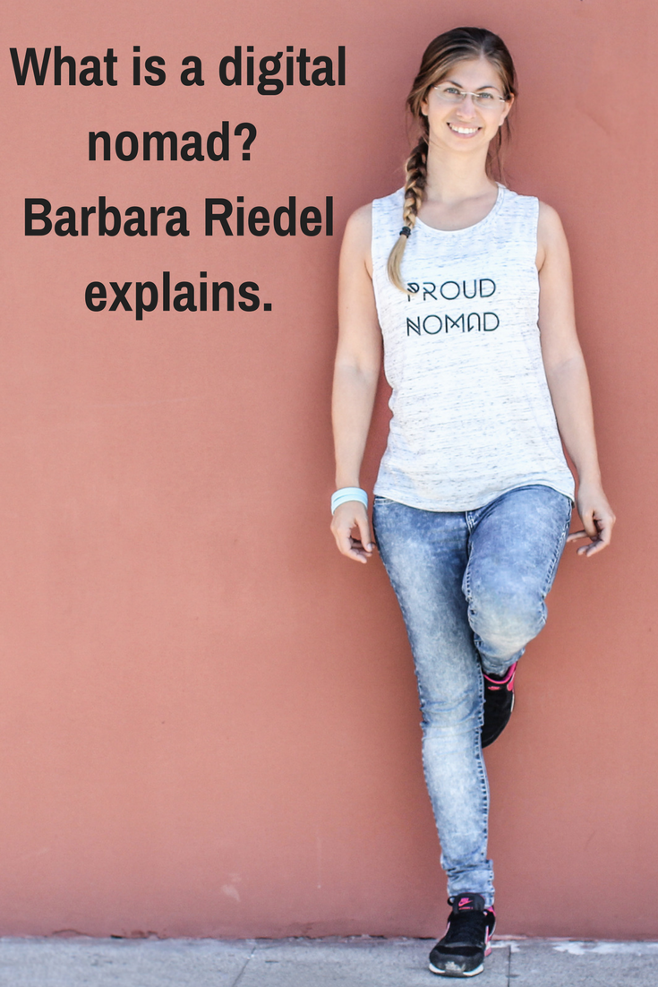 What is a digital nomad?  Barbara Riedel explains.