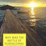 Why was the Battle of Guadalcanal Important? Solomon islands