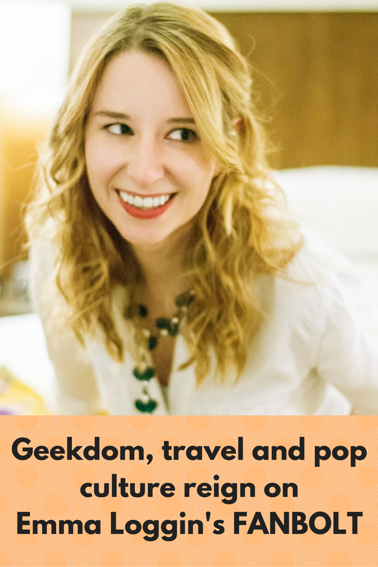 Geekdom, travel and pop culture reign on Emma Loggin's FANBOLT